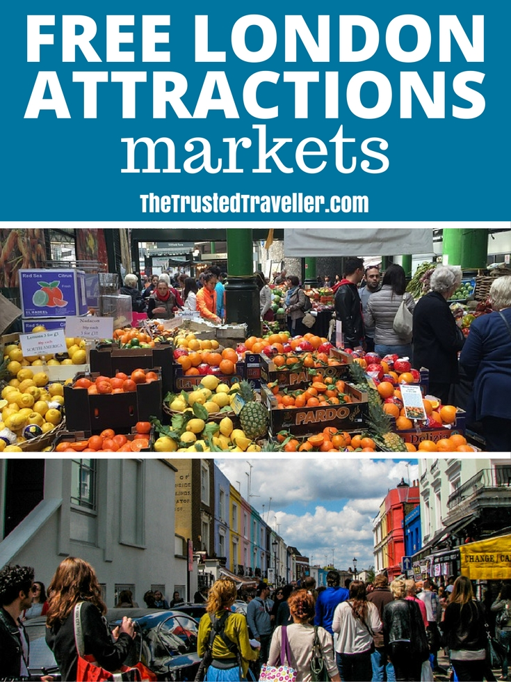 If you can resist the urge the buy things, London's markets are a great place to go for free enterntainment and excellent atmosphere - 30 Free London Attractions - The Trusted Traveller