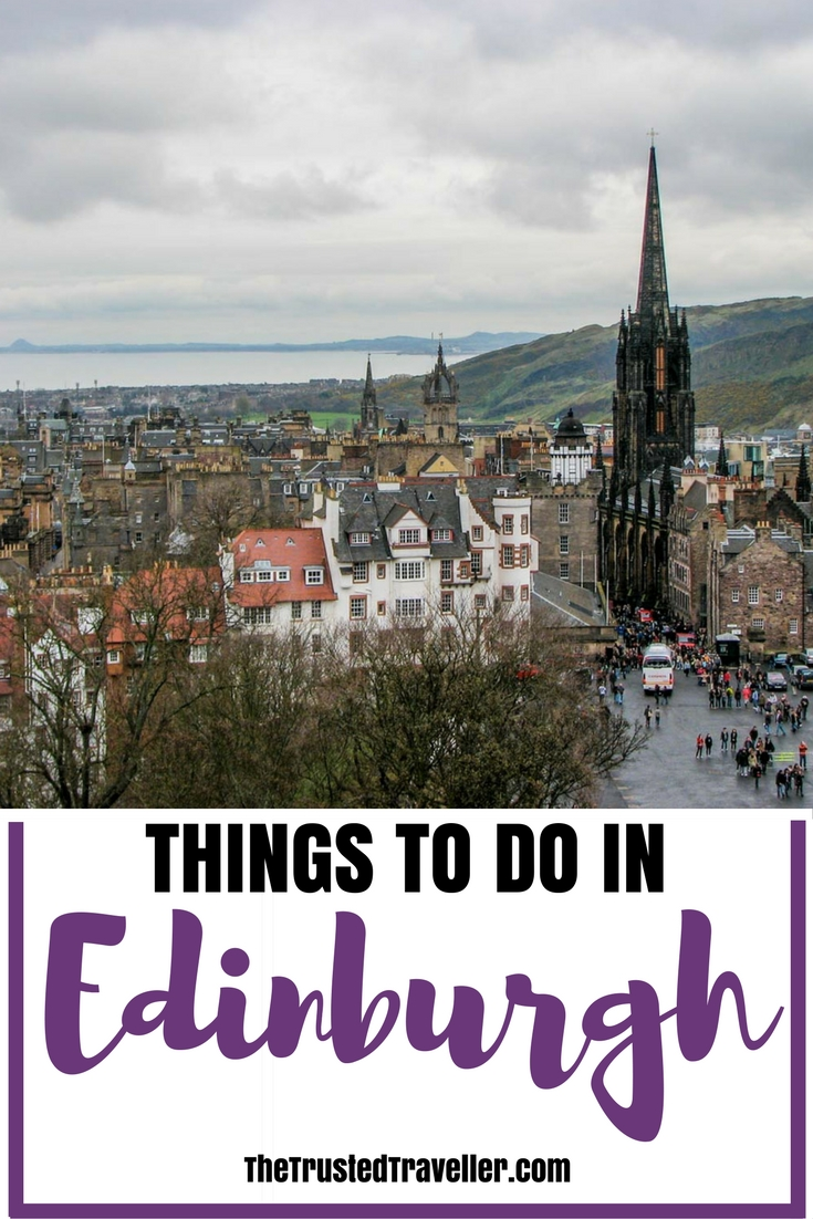 Enjoy the gothic architecture and year round festival feel on a visit to Edinburgh - Things to Do in Edinburgh - The Trusted Traveller