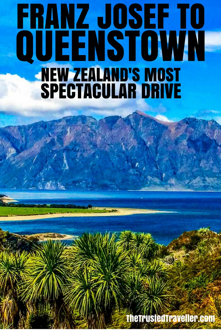 The Spectacular Drive from Franz Josef to Queenstown - The Trusted Traveller
