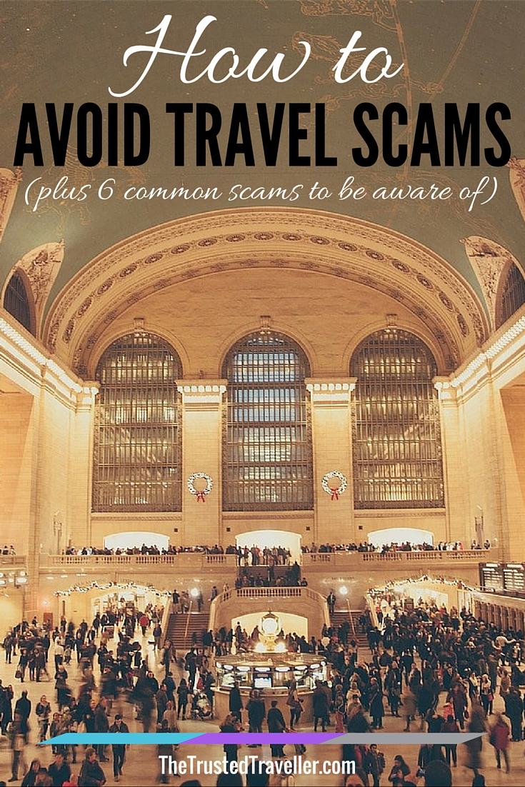 Remain vigilant in crowded placed - How to Avoid Travel Scams (plus 6 common scams to be aware of) - The Trusted Traveller