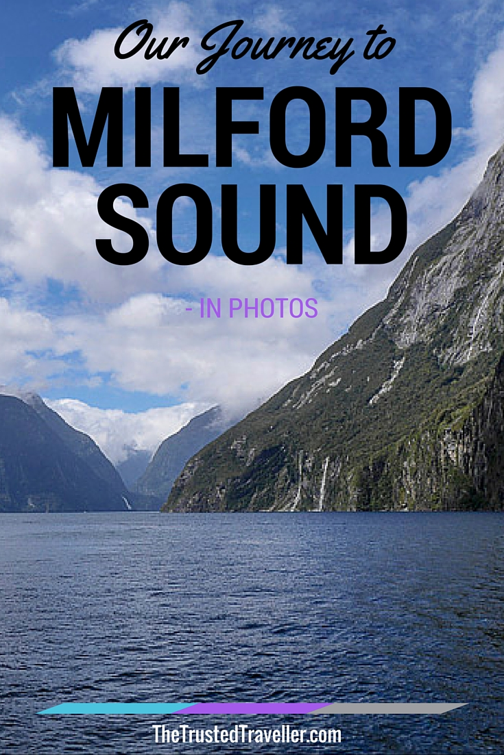Our Journey to Milford Sound - In Photos - The Trusted Traveller