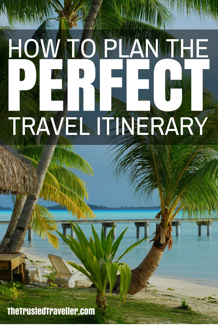 Planning the perfect travel itinerary is key to having a relaxing and stress free vacation. Read my top tips for planning the perfect travel itinerary to get started NOW! Includes a FREE Travel Planning Template - The Trusted Traveller