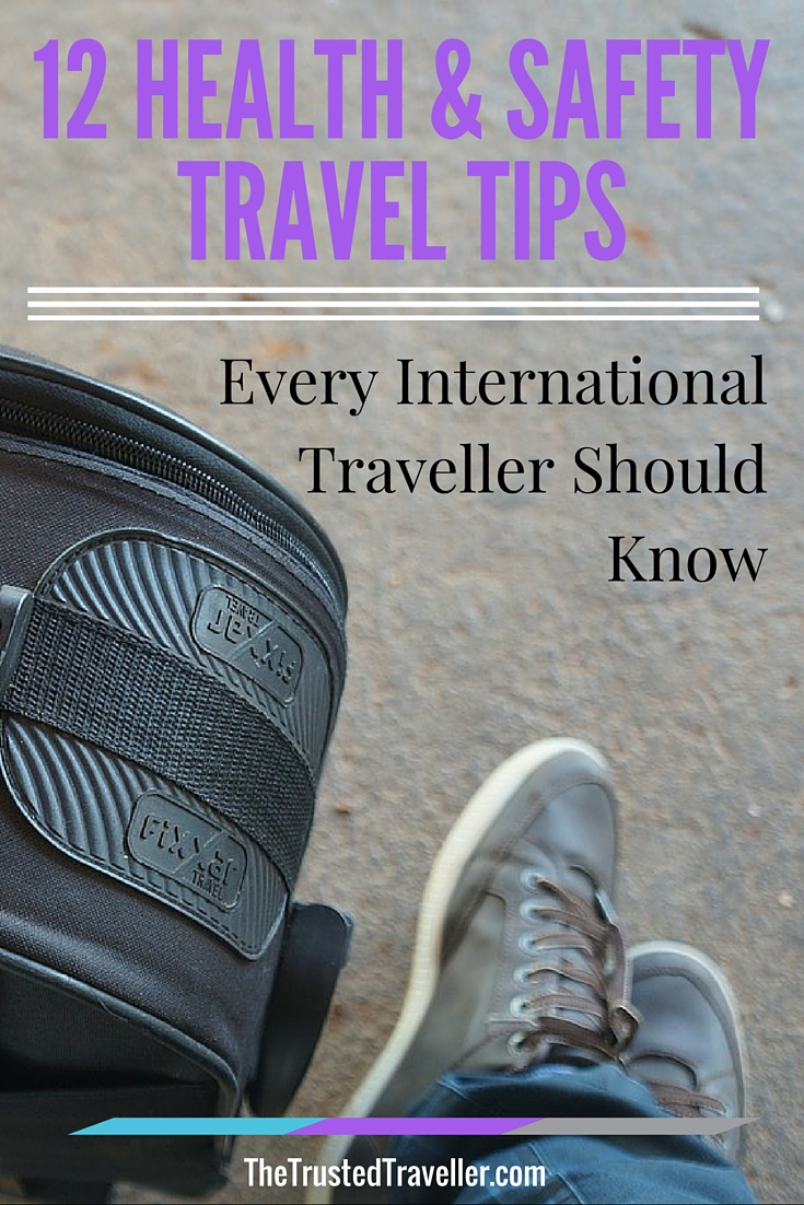 12 Health and Safety Travel Tips Every International Traveller Should Know - The Trusted Traveller
