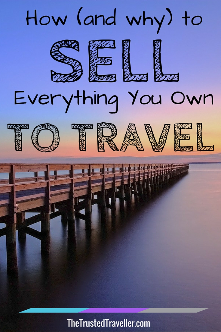 Sell Everything You Own to Travel - The Trusted Traveller
