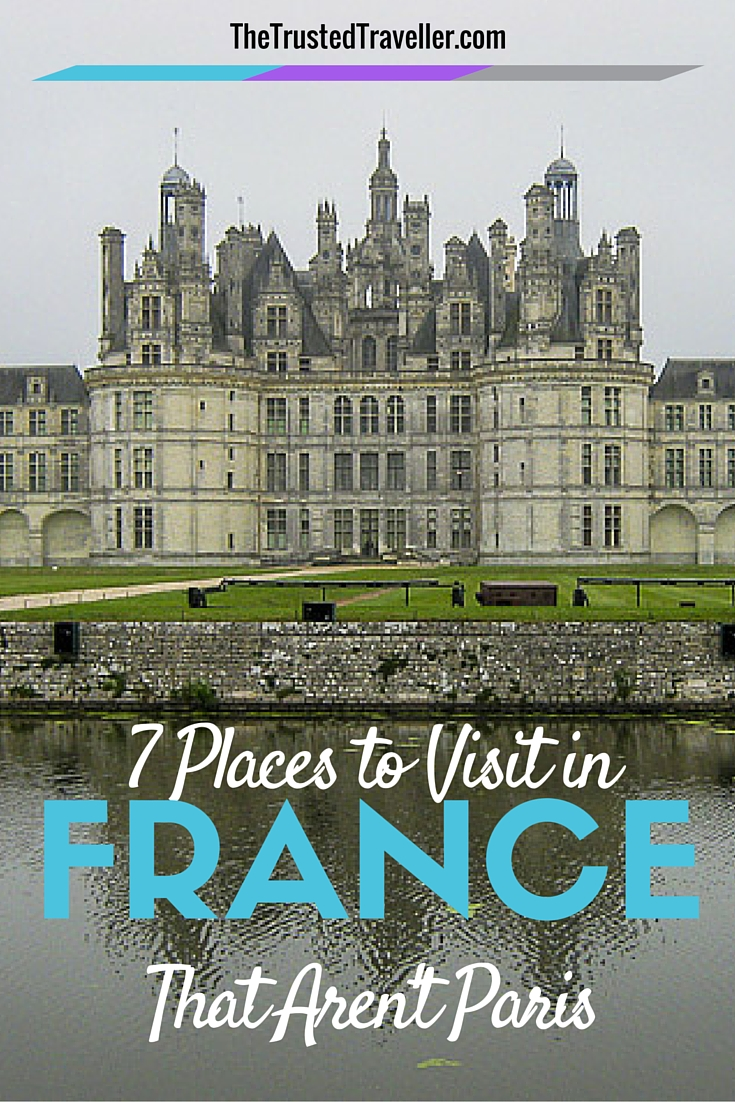 Chateau Chambord in the Loire Valley - 7 Places to Visit in France That Aren't Paris - The Trusted Traveller