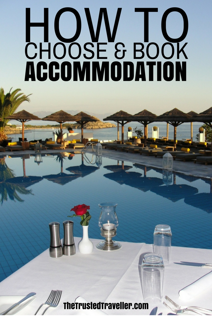 How to Choose and Book Accommodation for your next vacation. Top tips on choose the right accommodation type for you and where to book. - The Trusted Traveller