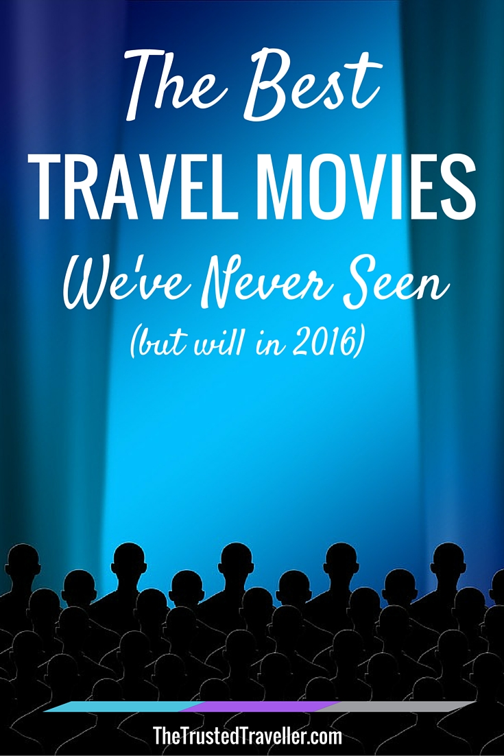 The Best Travel Movies We've Never Seen (but will in 2016) - The Trusted Traveller