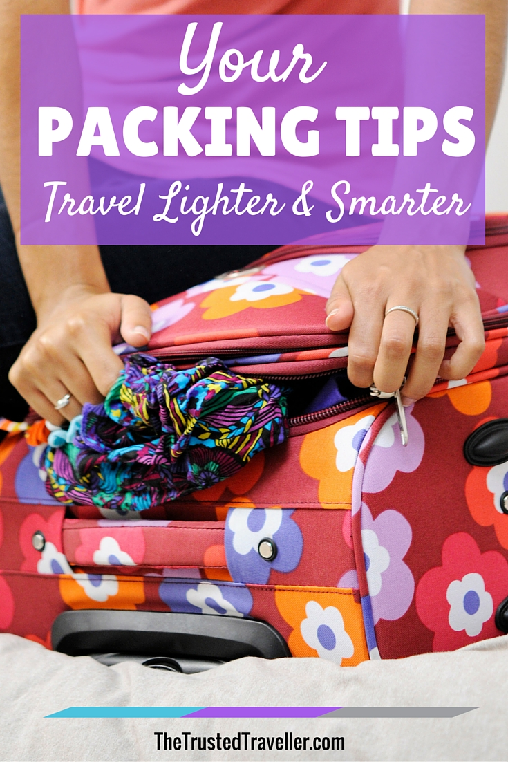 Your Packing Tips: Travel Lighter and Smarter - The Trusted Traveller