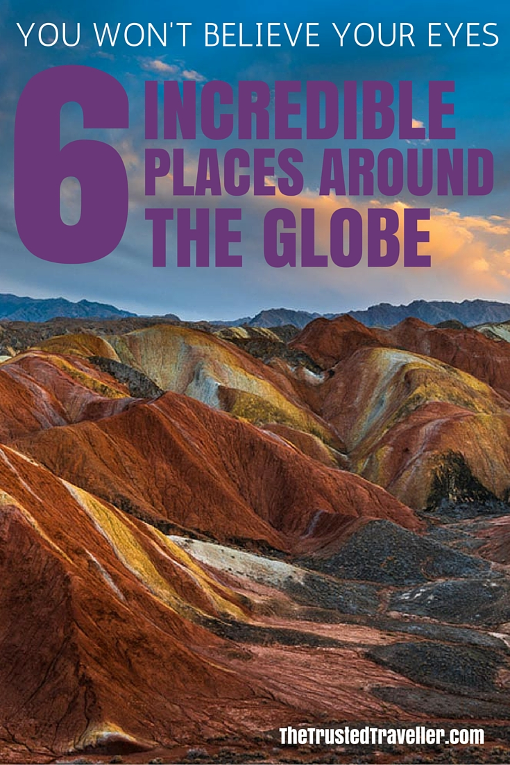 Zhangye Danxia, China - You Won't Believe Your Eyes: 6 Incredible Places Around the Globe - The Trusted Traveller