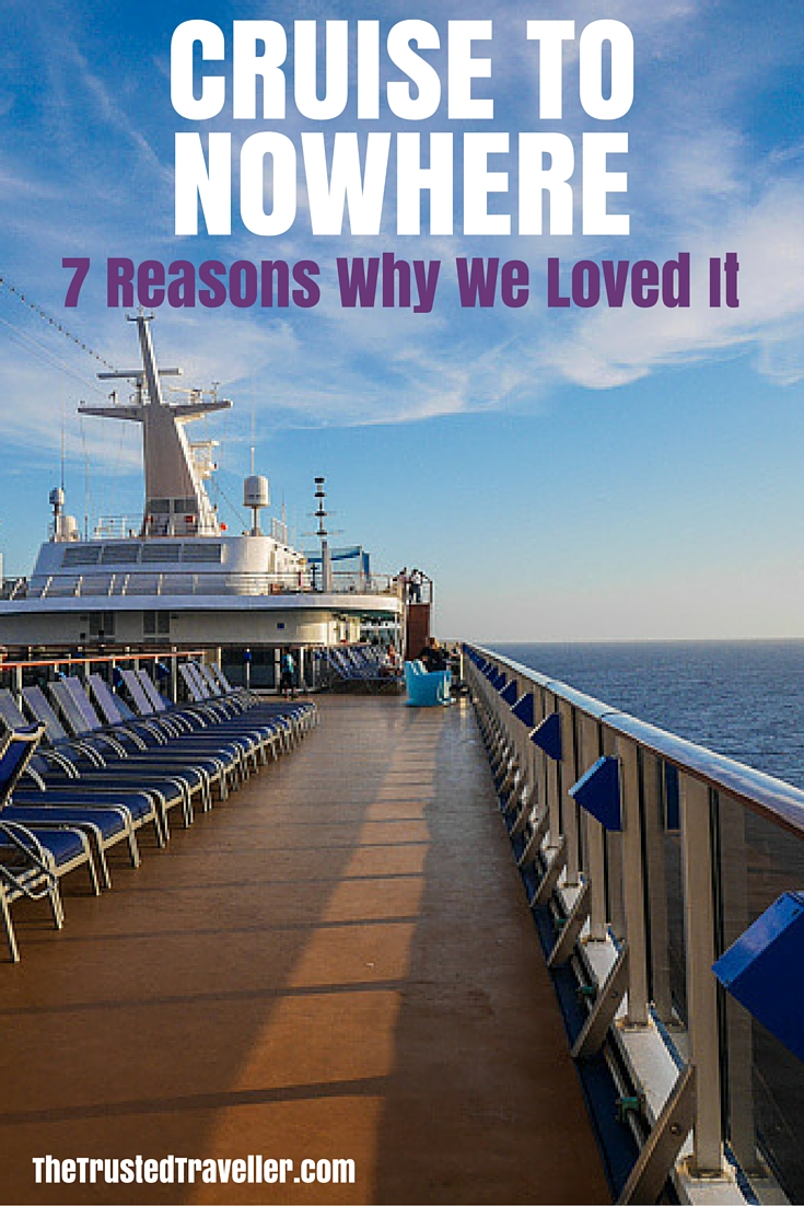 Cruise to Nowhere: 7 Reasons Why We Loved It - The Trusted Traveller