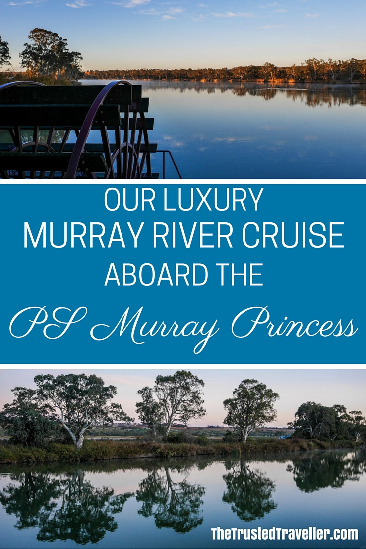 Our Luxury Murray River Cruise Aboard the PS Murray Princess - The Trusted Traveller