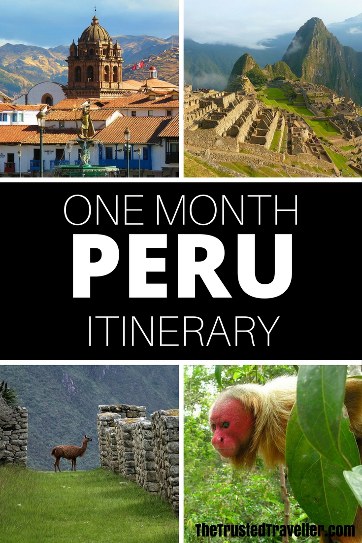 Visit all or a few of these incredible places in the Peru Itinerary - The Trusted Traveller